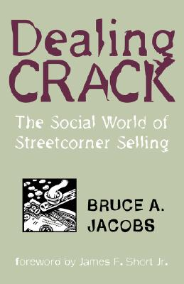 Dealing Crack By Jacobs, Bruce A.